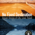 My Writing Group Has Published a Book of Stories—No Fixed Destination, by Townsend 11, Vol. 1 of Our New Series