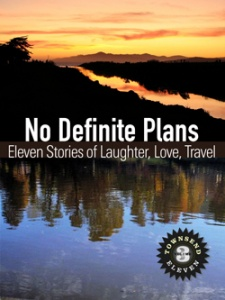 No Definite Plans: Eleven Stories of Laughter, Love, Travel