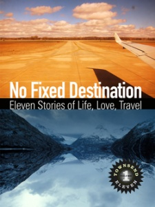 No Fixed Destination: Eleven Stories of Life, Love, Travel—Volume 1 from Townsend 11
